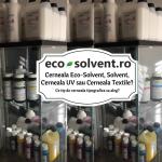 Cerneala EcoSolvent, Solvent, Cerneala UV sau Cerneala Textile? Ce tip de cerneala tipografica sa aleg pentru imprimanta digitala, imprimanta tricouri dtg sau imprimantele industriale outdoor?